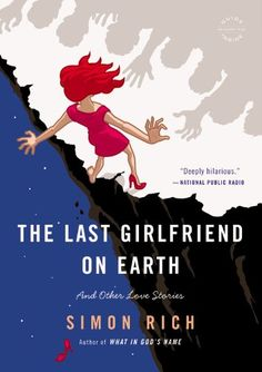 The Last Girlfriend on Earth And Other Love Stories *** You can find out more details at the link of the image.