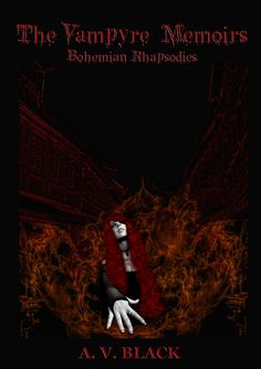 The first part of The Vampyre Memoirs is out, titled Bohemian Rhapsodies!  You can get it now directly at blurb as a softcover (http://www.blurb.com/b/7909510-the-vampyre-memoirs-bohemian-rhapsodies) and a special hardcover version (http://www.blurb.com/b/7918650-the-vampyre-memoirs-bohemian-rhapsodies-special-ha) as well as an ebook at smashwords with a current introductory special offer with a 50% discount (https://www.smashwords.com/books/view/721539)