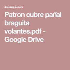Patron cubre pañal braguita volantes.pdf - Google Drive