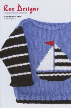 Sailboat Boat Neck from Roo Designs: 6 months (1,2,4,6 years)  You will need 381 (381, 381, 508, 508) yards of main color, 1 ball of white, 250 yards of navy blue and a small amount of red.  US 4 and US 6 needles or size needed to obtain gauge.  Gauge is 22 stitches = 4 rows $6.70