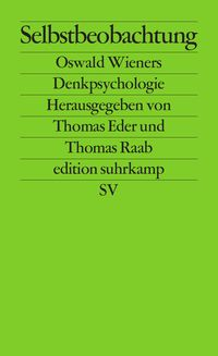 Hg.: Thomas Eder, Thomas Raab Selbstbeobachtung - Oswald Wieners Denkpsychologie Ein Arbeitsbuch Urdu Novels, Free Ebooks, Romantic, Products, Social Science, Psychology, 40 Years, Facts, Theory