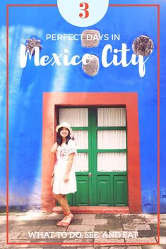 3 Days in Mexico City: What to Do, See, and Eat