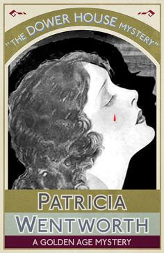 The Dower House Mystery: A Golden Age Mystery by Patricia. Best Mysteries, Murder Mysteries, Cozy Mysteries, Detective, Crime Fiction, Fiction Novels, Story Writer, Vintage Book Covers, Mystery Novels