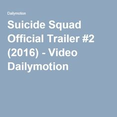 Suicide Squad Official Trailer #2 (2016) - Video Dailymotion