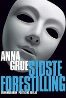 Anna Grue's nye: Sidste forestilling