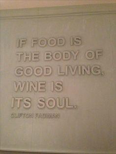 Si la comida es el cuerpo de la buena vida, el vino es su alma.