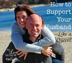 How to Support Your Husband--don't make the most common 2 mistakes!