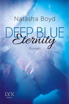 Boyd, Natasha: Deep Blue Eternity #buchtipp #buch #book #lesetipp #lesen #liebesroman #romantik #romance