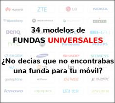 Fundas universales. 34 modelos disponibles. #ValeParaTuMóvil