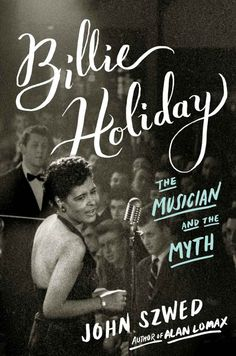 Book giveaway for Billie Holiday: The Musician and the Myth by John Szwed Jan 2015 Billie Holiday, New Books, Good Books, Books To Read, Lady Sings The Blues, Bless The Child, Greatest Songs, Popular Music, Ladies Day