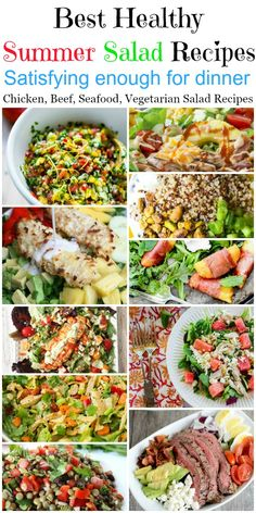 Salads that are a meal themselves. For a quick and easy summer dinner everyone will love.
