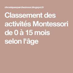 Classement des activités Montessori de 0 à 15 mois selon l'âge