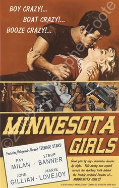 """Minnesota Girls - boy crazy, boat crazy, booze crazy. """"Good girls by day, shameless hussies by night. This daring new expose reveals the shocking truth behind the freshly scrubbed facades of...MINNESOTA GIRLS!!"""""""