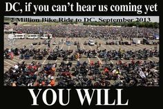 bikers to DC 2013 | ... will need ear plugs today as the 2 Million Bikers hit Washington DC