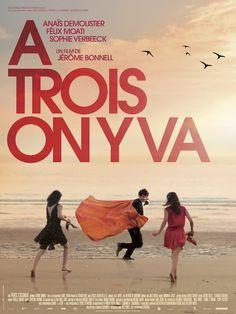 A trois on y va, de Jérôme Bonnell, avec Anaïs Demoustier, Sophie Verbeeck, et le beau Félix Moati. Le scénario, les acteurs, et même la bande son, sont excellent. Vrai, touchant, beau.