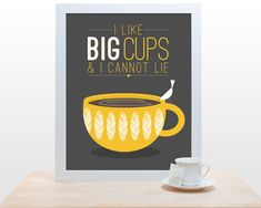 Coffee Tea Print Typography I like big cups - 11x14 Poster wall art decor kitchen Starbucks white cup mustard yellow brown tan taupe. $27.00, via Etsy.