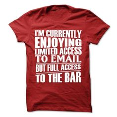 Limited Access to Email Full Access to the Bar T-Shirt Hoodie Sweatshirts uue. Check price ==► http://graphictshirts.xyz/?p=44098