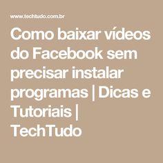 Como baixar vídeos do Facebook sem precisar instalar programas | Dicas e Tutoriais | TechTudo