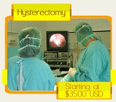 Affordable Hysterectomy Package in Mexicali, Mexico. Hysterectomy is a surgery performed by the gynecologist, which involves the removal of the uterus. This is a safe procedure and we take all the safety measures to reduce potential risk.