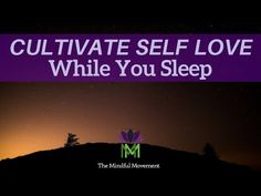Cultivate Self-Love While You Sleep / Sleep Meditation with Delta Waves / Mindful Movement Guided Meditation For Sleep, Meditation Music, Relaxing Yoga, Deep Relaxation, Anxiety Relief, Stress And Anxiety, Perspective On Life, Make A Donation, Acupressure