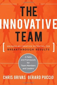 The Innovative Team: Unleashing Creative Potential for Breakthrough Results by Chris Grivas http://www.amazon.com/dp/1118115716/ref=cm_sw_r_pi_dp_CKcBwb1RW3B41