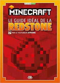 Telecharger Minecraft le guide idéal de la Redstone de Aypierre PDF, Kindle, eBook, Minecraft le guide idéal de la Redstone PDF Gratuit