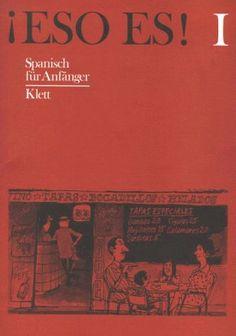 Eso es! I. Spanisch für Anfänger : Lehrbuch von Joaquin Masoliver, http://www.amazon.de/dp/3125221005/ref=cm_sw_r_pi_dp_0HiZqb0BA29XN