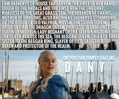 Just Call me Dany! ;) #GameOfThrones #ASOIAF #HBO #Daenerys #Targaryen #DaeneryTargaryen