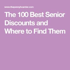 The 100 Best Senior Discounts and Where to Find Them