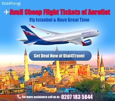 Best Airlines, Cheap Airlines, Aeroflot Airlines, Cheap Flight Tickets, Istanbul