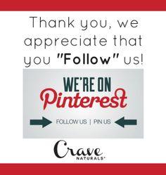 "Thank you, we appreciate that you ""Follow"" us! - Crave Naturals Team. #Follow #Pin"
