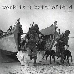 """Work is a Battlefield"" by Ed Cyzewski  | http://www.thehighcalling.org/work/work-battlefield | Photo: OFFICIAL USMC PHOTOGRAPH  Typography: @Kelly Sauer | #TheHighCalling #HighCallingFocus #USMilitary #work #leadership"