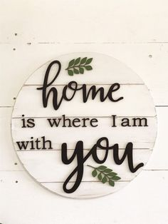 Home is where I am with you - 3D wood round sign, shiplap sign, wood circle, farmhouse decor, rustic decor, home decor, farmhouse sign by CharaWorks on Etsy