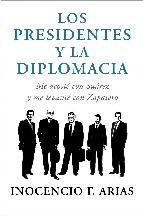 los presidentes y la diplomacia-inocencio arias-9788401347832