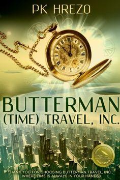 Amazon.com: Butterman (Time) Travel, Inc. (Butterman Travel Book 1) eBook: PK Hrezo: Kindle Store