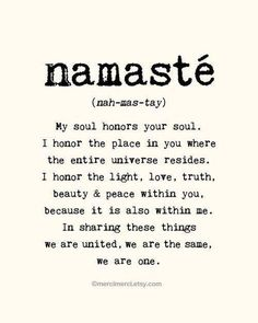 The meaning behind namaste. I'd get this tattooed on my back, probably just the word namaste though :) Cool though!