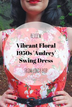 "A review of the gorgeous ""Vibrant Floral 1950s Style 'Audrey' Swing Dress from Lindy Bop"