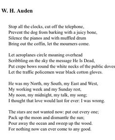 W.H. Auden. Stop all The clocks Poem