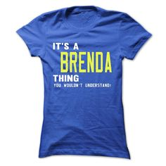 its a BRENDA Thing You Wouldnt Understand ! - T Shirt, Hoodie, Hoodies, Year,Name, Birthday
