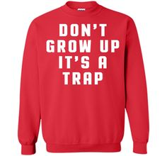 Don't Grow Up Funny Quote T-Shirt