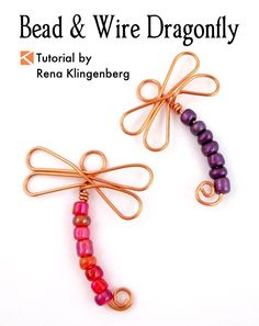 Bead and Wire Dragonfly Tutorial by Rena Klingenberg