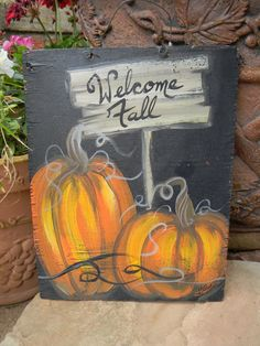 """Items similar to Rustic wood wall hanging, wall decor, """"Welcome Fall"""" sign with 2 plump pumpkins, Autumn Welcome Fall sign, by Bill Miller and Miller's Art on Etsy - Today Pin Fall Canvas Painting, Autumn Painting, Autumn Art, Fall Paintings, Diy Autumn, Canvas Paintings, Fall Wood Crafts, Fall Arts And Crafts, Fall Halloween"""