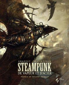 Steampunk: De vapeur et d'Acier - Xavier Mauméjean & Didier Graffet