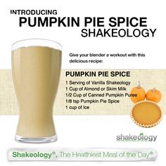 Pumpkin Pie Spice Shakeology Recipe - Let's Go Fitness Shakeology Shakes, Beachbody Shakeology, Vanilla Shakeology, Vegan Shakeology, Protein Shake Recipes, Healthy Recipes, Protein Shakes, Fixate Recipes, High Protein