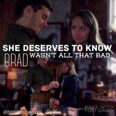 Ty and Amy-She deserves to know Brad wasn't all that bad.Heartland