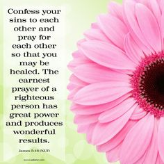 Confess your sins to each other and pray for each other so that you may be healed. The earnest prayer of a righteous person has great power and produces wonderful results. P Power, Great Power, Scriptures, Bible Verses, Marriage Scripture, Pray Always, James 5, Word Of God, Prayers