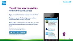 American Express in their latest social venture, are allowing card members to sync their cards with their Twitter account  and receive couponless rewards...continue reading at http://www.ramble.sunmatrix.com/2012/03/american-express-twitter-sync/