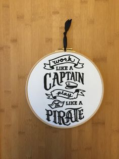 Work like a captain play like a pirate by StitchesOfAnarchy