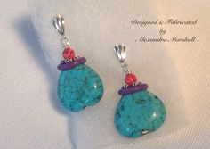 """""""Candies"""" earrings #turquoise, #grape, #fuchsia, designed and fabricated by Alexandra Marshall for Petite Bijoux Chic Wearable Art. $24. reference # E1922. To order double click on the photo."""