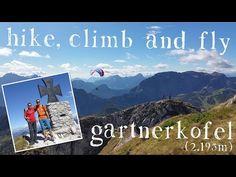 Hike, Climb & Fly Gartnerkofel (2.195m) - YouTube Paragliding, Climbing, Mount Everest, Hiking, Mountains, Nature, Travel, Youtube, Walks
